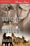 Wanted by Outlaws  (Outlaws #1)