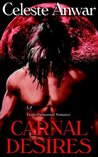 Carnal Desires: Carnal Appetite / Carnal Knowledge / Carnal Thirst / Born of Night