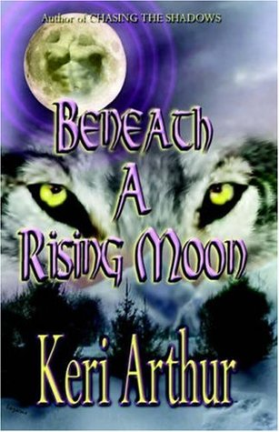 Beneath a Rising Moon by Keri Arthur