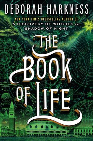 Release Day Review: THE BOOK OF LIFE (Deborah Harkness)