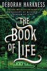 The Book of Life (All Souls Trilogy, #3) by Deborah Harkness