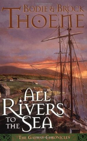All Rivers To The Sea by Bodie Thoene
