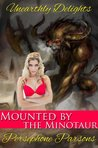 Mounted by the Minotaur (Monster Erotica) (Unearthly Delights)