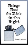 Things That Go Click in the Night