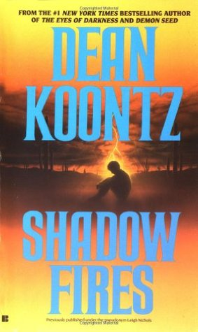 Shadow Fires by Dean Koontz