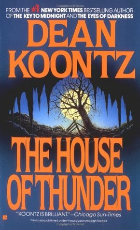 The House of Thunder by Dean Koontz