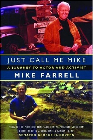 Just Call Me Mike by Mike Farrell