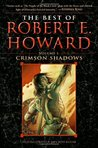 The Best of Robert E. Howard: Crimson Shadows (Volume 1)