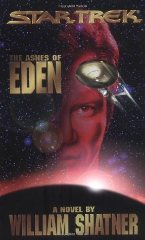 The Ashes of Eden by William Shatner