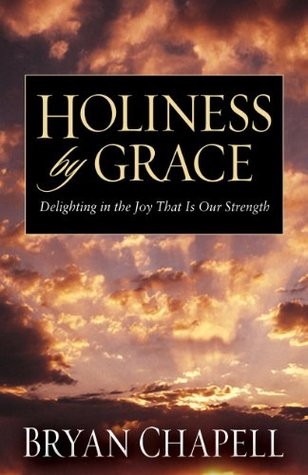 Holiness by Grace by Bryan Chapell