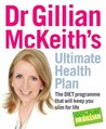 Dr Gillian Mckeiths Ultimate Health Plan: The Diet Programme That Will Keep You Slim For Life
