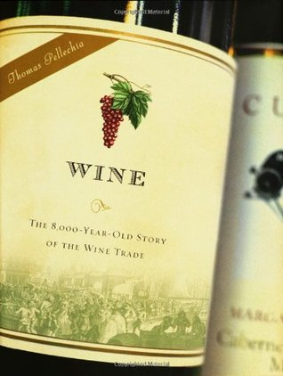 Wine: The 8,000 Year-Old Story of the Wine Trade