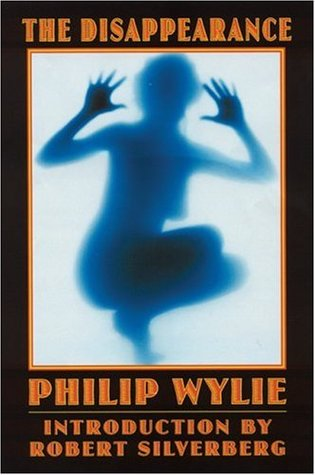 The Disappearance  - Philip Wylie, Robert Silverberg