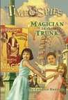 Magician in the Trunk (Time Spies #4)