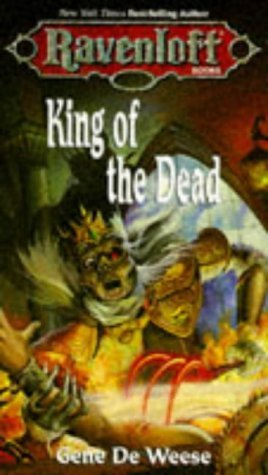 Review King of the Dead (Ravenloft #15) by Gene DeWeese PDF