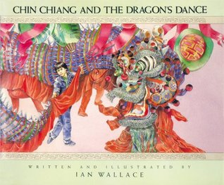 Chin Chiang and the Dragon's Dance by Ian Wallace