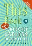 This Book: ...of More Perfectly Useless Information