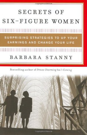 Secrets of Six Figure Women by Barbara Stanny