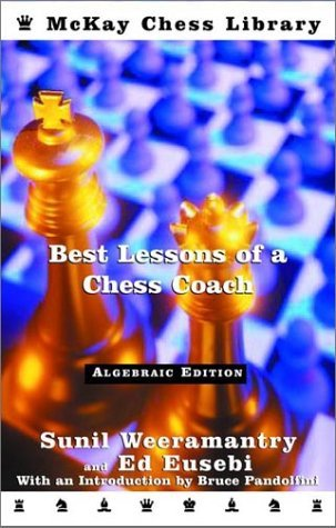 Best Lessons of a Chess Coach by Sunil Weeramantry