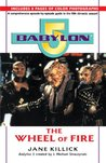 Babylon 5: The Wheel of Fire (Babylon 5 Season By Season , No 5)