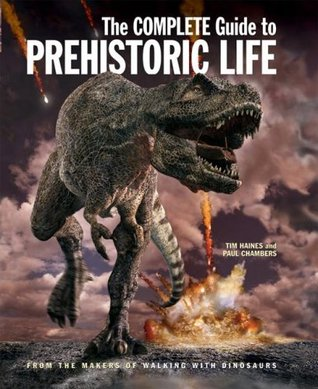 The Complete Guide to Prehistoric Life by Tim Haines