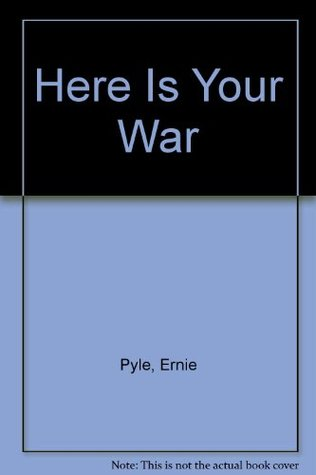 Here Is Your War (American military experience)