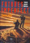 Futures Imperfect (Three Short Novels)