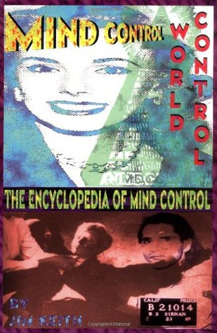 Mind Control, World Control by Jim Keith