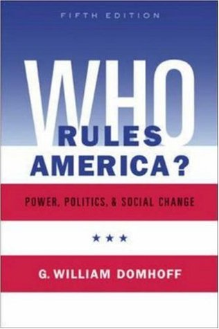 Who Rules America? Power, Politics and Social Change by G. William Domhoff