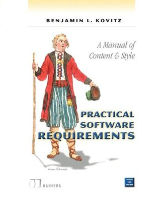 Practical Software Requirements: A Manual of Content and Style
