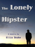 The Lonely Hipster