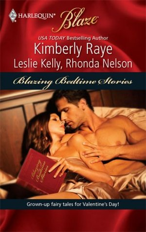 Blazing Bedtime Stories (Once Upon A Bite / My, What A Big...... by Kimberly Raye