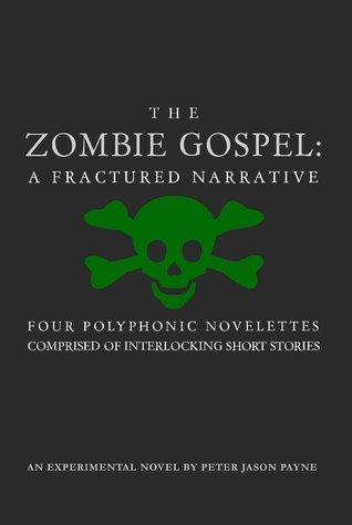 The Zombie Gospel: A Fractured Narrative The Zombie Gospel