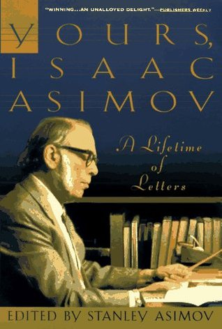 Yours, Isaac Asimov by Isaac Asimov
