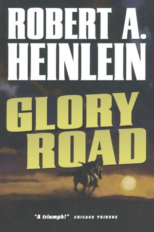 Glory Road by Robert A. Heinlein