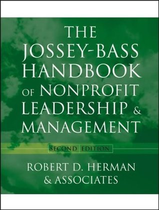 The Jossey-Bass Handbook of Nonprofit Leadership and Management by Robert D. Herman