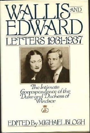 Wallis Amp Edward Letters 1931 37 The Intimate