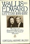 Wallis & Edward Letters 1931-37: The Intimate Correspondence of the Duke & Duchess of Windsor