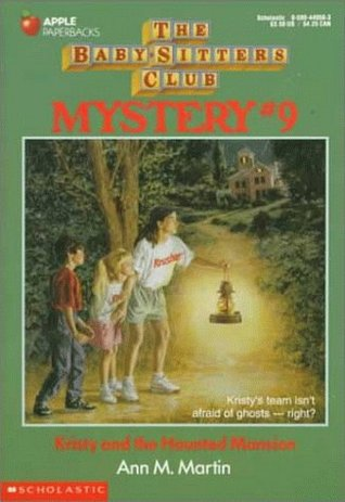 Kristy and the Haunted Mansion (Baby-Sitters Club Mystery, #9)