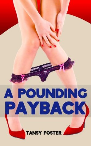 A Pounding Payback  by  Tansy Foster