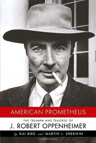 American Prometheus: The Triumph & Tragedy of J. Robert Oppenheimer