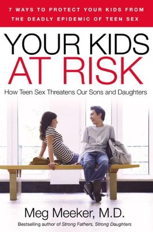 Your Kids at Risk by Meg Meeker