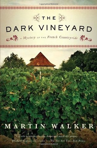 The Dark Vineyard: A Novel of the French Countryside (Bruno, Chief of Police, #2)