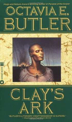 Clay's Ark by Octavia E. Butler