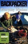Everyday Wisdom: 1,001 Expert Tips for Hikers (Backpacker Magazine)