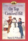 On Top of Concord Hill (Little House: The Caroline Years, #4)
