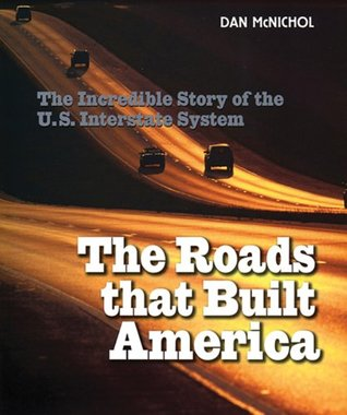 The Roads That Built America by Dan McNichol