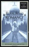 The Royal Road to Romance: Travelers' Tales Classics
