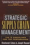 Strategic Supply Chain Management: The Five Disciplines for Top Performance