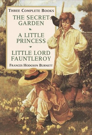 Three Complete Books by Frances Hodgson Burnett